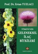 Türkiye'nin Geleneksel İlaç Bitkileri