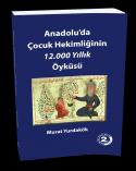 Anadolu'da Çocuk Hekimliğinin 12.000 Yıllık Öyküsü