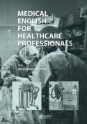 Medical English For Healthcare Professionals