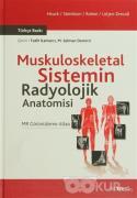 Muskuloskeletal Sistemin Radyolojik Anatomisi (Ciltli)
