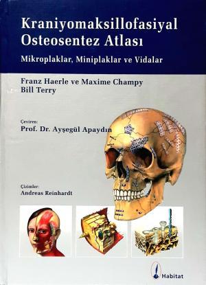 Kraniyomaksillofasiyal Osteosentez Atlası (Ciltli)