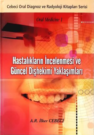 Hastalıkların İncelenmesi ve Güncel Diş Hekimi Yaklaşımları