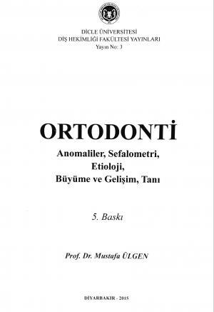 Ortodonti (Anomoliler, Sefalometri, Etiyoloji, Büyüme ve Gelişim, Tanı)