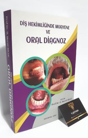 Diş Hekimliğinde Muayene ve Oral Diagnoz Prof. Dr. O. Murat BİLGE