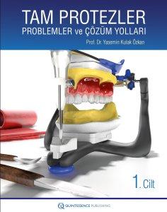 Tam Protezler: Problemler ve Çözüm Yolları - 1. Cilt