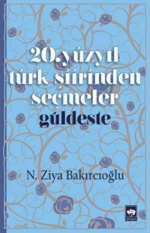 20. Yüzyıl Türk Şiirinden Seçmeler