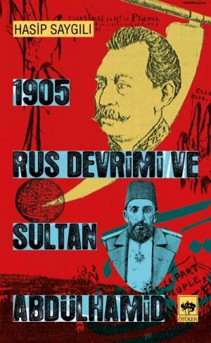 Ötüken Kitap | 1905 Rus Devrimi ve Sultan Abdülhamid Hasip Saygılı