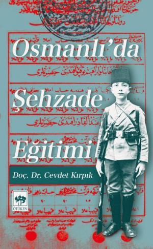 Ötüken Kitap | Osmanlı'da Şehzade Eğitimi Cevdet Kırpık
