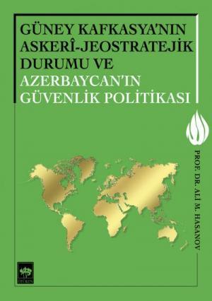 Ötüken Kitap | Güney Kafkasya'nın Askeri - Jeostratejik Durumu ve Azer