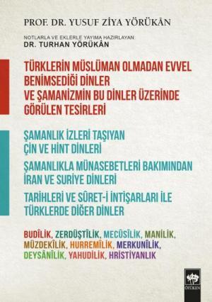 Türklerin Müslüman Olmadan Evvel Benimsediği Dinler ve Şamanizmin Bu Dinler Üzerinde Görülen Tesirleri