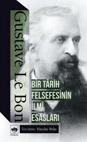 Ötüken Kitap | Bir Tarih Felsefesinin İlmi Esasları Gustave Le Bon