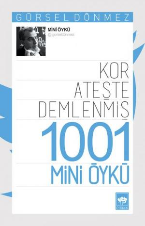 Kor Ateşte Demlenmiş 1001 Mini Öykü