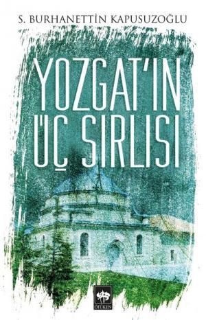 Yozgat'ın Üç Sırlısı
