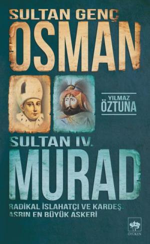 Ötüken Kitap | Sultan Genç Osman ve Sultan IV. Murad Yılmaz Öztuna