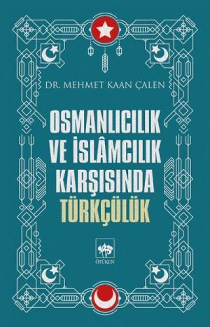 Osmanlıcılık ve İslamcılık Karşısında Türkçülük / e-kitap