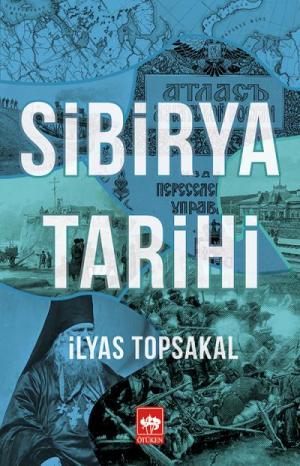 Ötüken Kitap | Sibirya Tarihi İlyas Topsakal