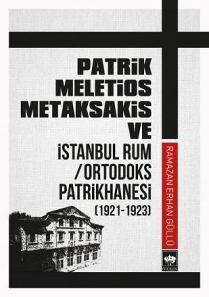Ötüken Kitap | Patrik Meletios Metaksakis ve İstanbul Rum / Ortodoks P