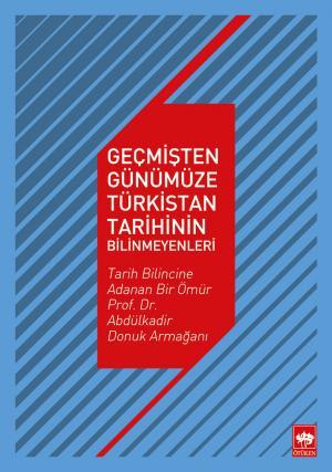 Ötüken Kitap | Geçmişten Günümüze Türkistan Tarihinin Bilinmeyenleri K