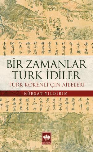 Ötüken Kitap | Bir Zamanlar Türk İdiler Kürşat Yıldırım