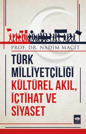 Türk Milliyetçiliği Kültürel Akıl, İçtihat ve Siyaset