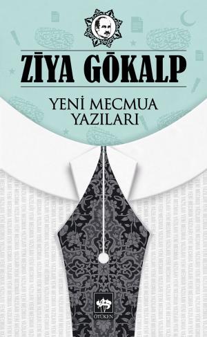 Ötüken Kitap | Yeni Mecmua Yazıları Ziya Gökalp
