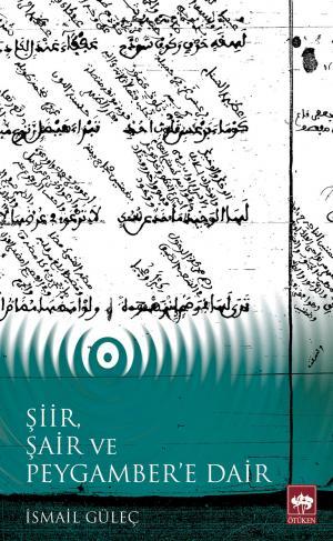 Ötüken Kitap | Şiir, Şair ve Peygamber'e Dair İsmail Güleç