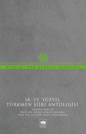 18. - 19. Yüzyıl Türkmen Şiiri Antolojisi