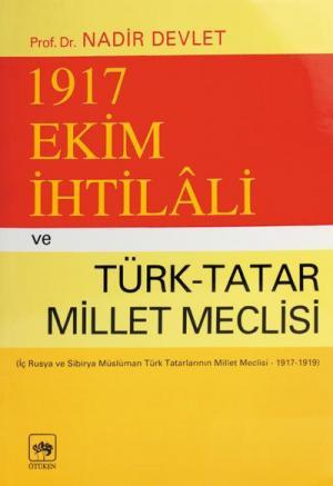 Ötüken Kitap | 1917 Ekim İhtilali ve Türk - Tatar Meclisi Nadir Devlet