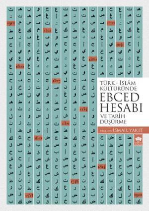Türk - İslam Kültüründe Ebced Hesabı