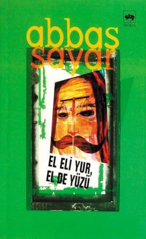 Ötüken Kitap | El Eli Yur,El de Yüzü Abbas Sayar