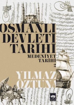 Ötüken Kitap | Osmanlı Devleti Tarihi 2 Yılmaz Öztuna