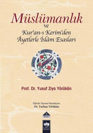 Müslümanlık ve Kur'an-ı Kerim'den Ayetlerle İslam Esasları