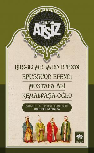 Birgili Mehmed Efendi - Ebussuud Efendi - Mustafa Ali - Kemalpaşa-Oğlu