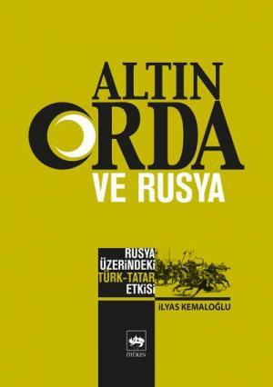 Ötüken Kitap | Altın Orda ve Rusya İlyas Kemaloğlu