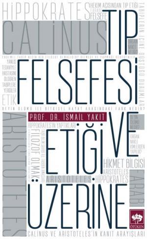 Ötüken Kitap | Tıp Felsefesi ve Etiği Üzerine İsmail Yakıt