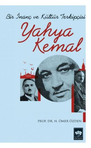 Bir İnanç ve Kütür Terkipçisi Yahya Kemal
