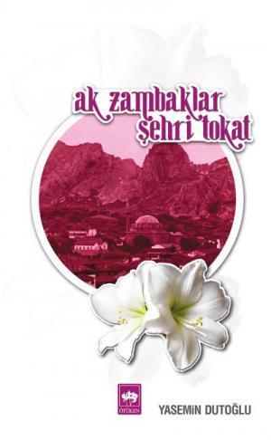 Ak Zambaklar Şehri Tokat