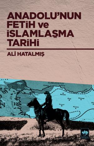 Anadolu'nun Fetih ve İslamlaşma Tarihi