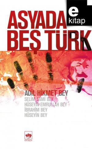Asyada Beş Türk / e-kitap