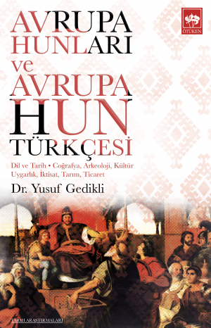 Ötüken Kitap | Avrupa Hunları ve Avrupa Hun Türkçesi Yusuf Gedikli