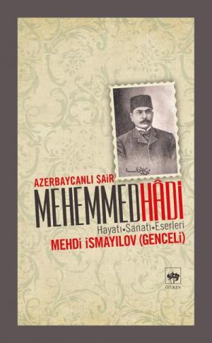 Ötüken Kitap | Azerbaycanlı Şair Mehemmed Hadi Mehdi İsmayılov Genceli