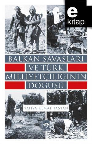 Balkan Savaşları ve Türk Milliyetçiliğinin Doğuşu / e-kitap
