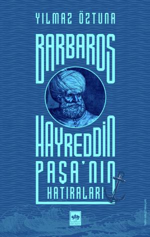 Barbaros Hayreddin Paşa'nın Hatıraları