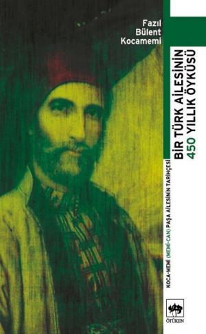 Ötüken Kitap | Bir Türk Ailesinin 450 Yıllık Öyküsü F. Bülent Kocamemi