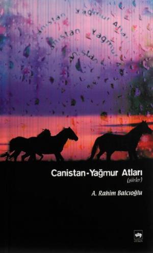 Ötüken Kitap | Canistan - Yağmur Atları A. Rahim Balcıoğlu
