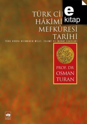 Türk Cihan Hakimiyeti Mefkuresi Tarihi / e-kitap