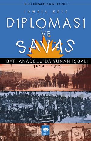 Ötüken Kitap | Diplomasi ve Savaş İsmail Ediz