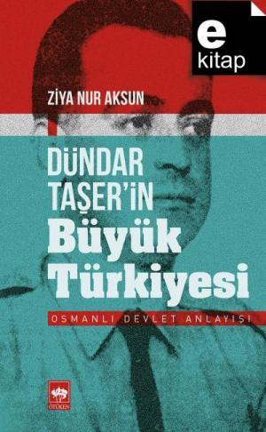 Dündar Taşer'in Büyük Türkiyesi / e-kitap