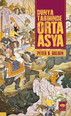 Ötüken Kitap | Dünya Tarihinde Orta Asya Peter B. Golden