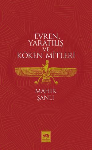 Ötüken Kitap | Evren, Yaratılış ve Köken Mitleri Mahir Şanlı